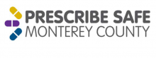 Monterey County Prescribe Safe Initiative